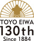 TOYO EIWA 130th Since 1884